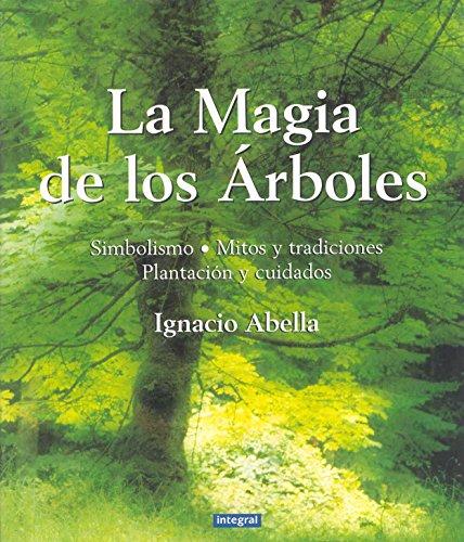 la-magia-de-los-arboles-simbolismo-mitos-tradiciones-plantacion-y-cuidados-ilustrados-integral