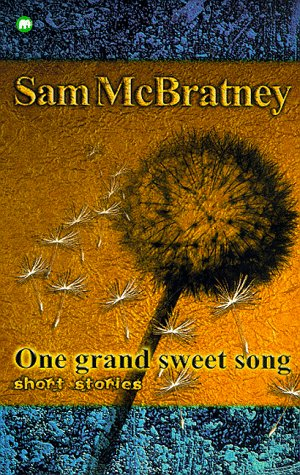 One grand sweet song : short stories