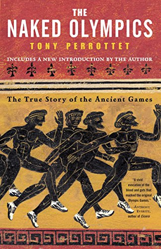 The Naked Olympics: The True Story of the Olympic Games por Tony Perrottet