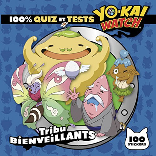 Yo-Kai Watch - 100% quiz et tests tribu Bienveillants par VIZ MEDIA