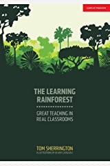 The Learning Rainforest: Great Teaching in Real Classrooms Paperback