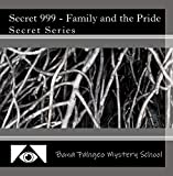 Secret 999 - Family and the Pride