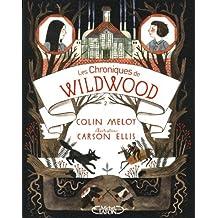Les chroniques de Wildwood - Livre 2: Retour ? Wildwood by Colin Meloy (January 20,2014)