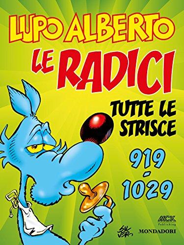 Lupo Alberto. n.10 (Mondadori): Le radici. Tutte le strisce da 919 a 1029