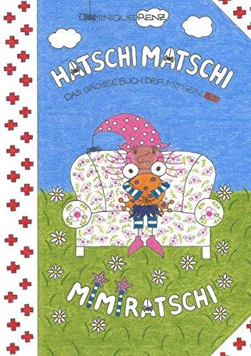 Hatschi Matschi Mimiratschi: das große Buch der Mimizin (Hexe Mimi)