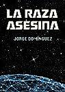 La raza asesina par Domínguez