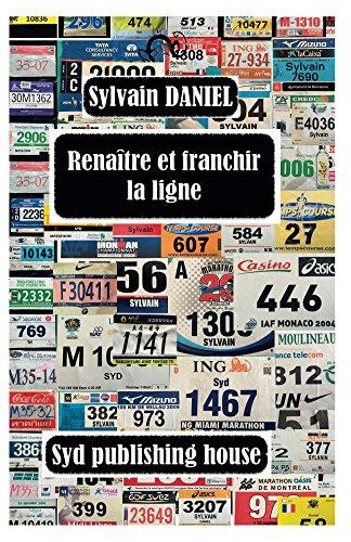 Renaitre et franchir la ligne par Sylvain Daniel