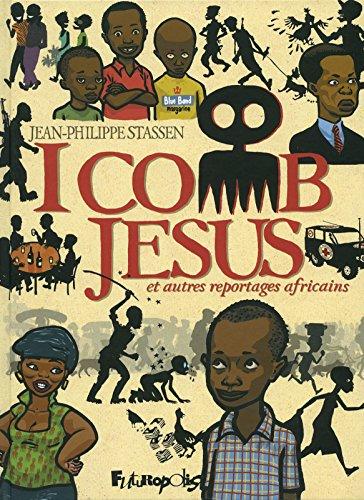 I comb Jésus et autres reportages africains por Jean-Philippe Stassen