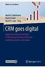 CRM goes digital: Digitale Kundenschnittstellen in Marketing, Vertrieb und Service exzellent gestalten und nutzen (Edition Sales Excellence) Kindle Ausgabe