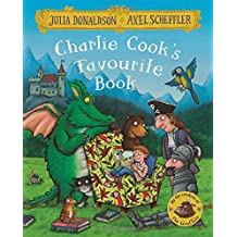Charlie Cook's Favourite Book by Julia Donaldson (2016-04-21)