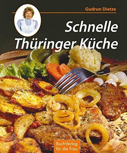 Thüringer Küche: Noch mehr leichte Rezepte zum Kochen und Backen