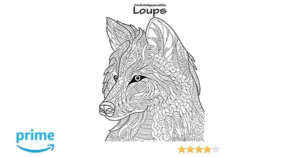 Livre De Coloriage Pour Adultes Loups 1 Amazon Fr Nick Snels Livres