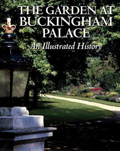The Garden At Buckingham Palace: An Illustrated History (Brown Bear Garden)