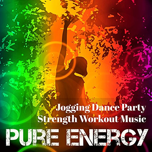 Pure Energy - Jogging Dance Party Strength Workout Music with Deep House Electro Techno Dubstep Sounds