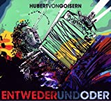 Songtexte von Hubert von Goisern - Entwederundoder