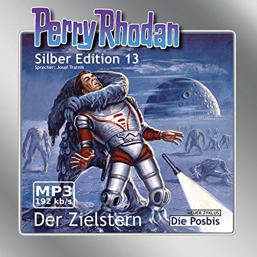 Perry Rhodan Silber Edition (MP3-CDs) 13 - Der Zielstern Silber 13