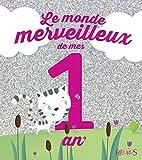 Le monde merveilleux de mes 1 an - Pour les filles !