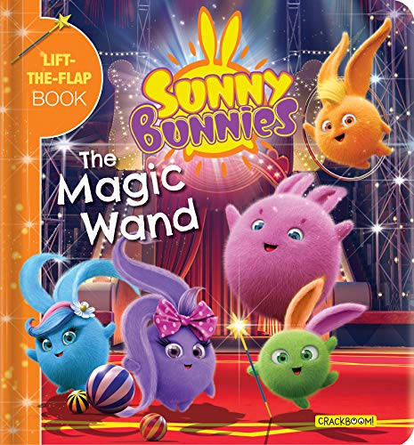 Sunny Bunnies: The Magic Wand: A Lift-The-Flap Book