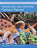 Modelling and Painting Fantasy Figures (Crowood Wargaming Guides) (English Edition)