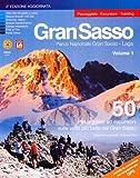 Gran Sasso. 50 passeggiate ed escursioni sulle vette più belle del Gran Sasso: 1