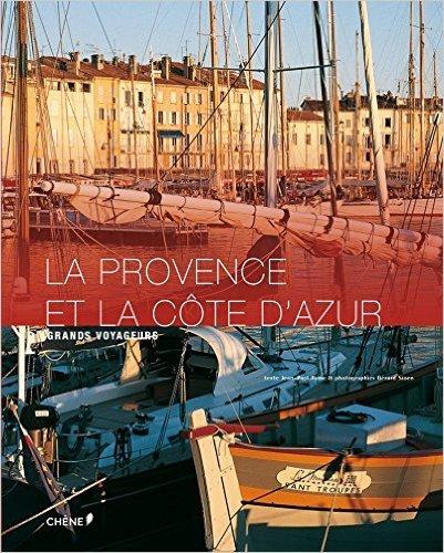 La Provence et la Cte d'Azur de Jean-Paul Ayme,Grard Sioen (Photographies) ( 5 fvrier 2014 )