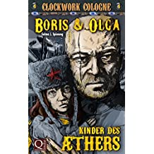 Kinder des Äthers: Boris und Olga 4: Clockwork Cologne