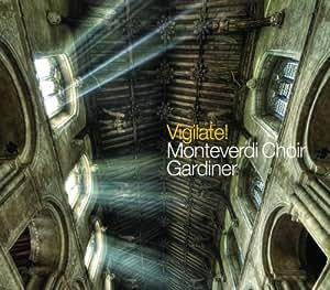 Vigilate! [Monteverdi Choir, John Elliot Gardner] [SDG: SDG720]