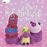 Kleine Häkelfreunde: Süße Tiere und Figuren häkeln