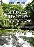 Telecharger Livres Fleuves et Rivieres de Bourgogne (PDF,EPUB,MOBI) gratuits en Francaise