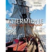 L'Hermione Retour aux Amériques : Le journal de bord & Le manuel du gabier