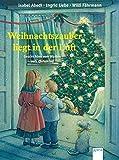 Weihnachtszauber liegt in der Luft. Geschichten vom Warten aufs Christkind (Vorlesebuch)