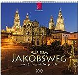 MF-Kalender AUF DEM JAKOBSWEG nach Santiago de Compostela 2019 -