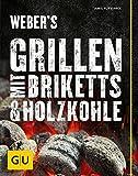 Weber's Grillen mit Briketts & Holzkohle (GU Weber Grillen)