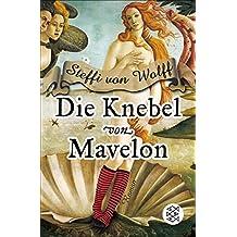 Die Knebel von Mavelon: Roman