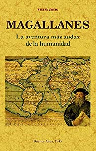 Magallanes.: La aventura más audaz de la humanidad. par Stefan Zweig
