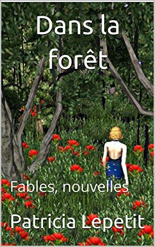 Couverture du livre Dans la forêt: Fables, nouvelles