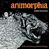 Animorphia: An Extreme Colouring and Search Challenge (Kerby Rosanes Extreme Colouring)