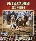 Image de Los Enlazadores del Rodeo: Rodeo Ropers (High Interest Adventures in Reading)