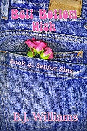 Bell Bottom High: Book 4: Senior Sins