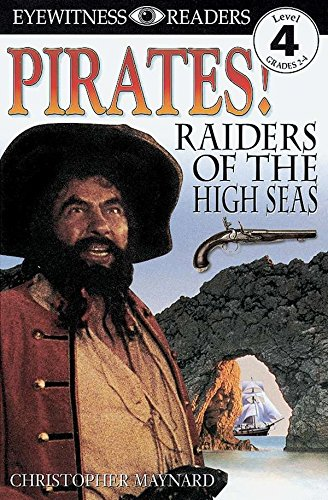 DK Readers L4: Pirates: Raiders of the High Seas (Dk Readers, Level 4)