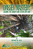 DNSSEC Mastery: Securing the Domain Name System with BIND (IT Mastery Book 2) (English Edition)