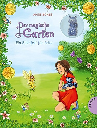 Der magische Garten 3: Ein Elfenfest für Jette (Frauen Der Garten)