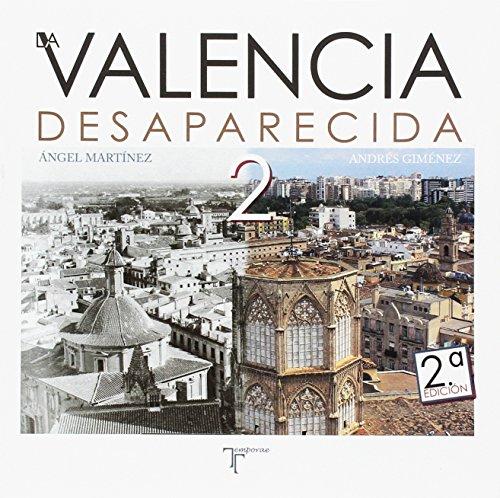 La Valencia Desaparecida 2 por Ángel Martínez Martínez