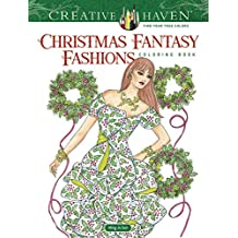 Creative Haven Christmas Fantasy Fashions Coloring Book (Adult Coloring)