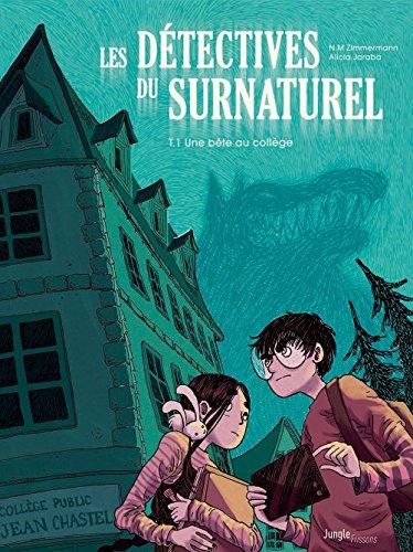 Les détectives du surnaturel (1) : Une bête au collège