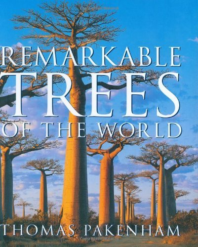Remarkable Trees of the World: Written by Thomas Pakenham, 2003 Edition, (New Ed) Publisher: W&N [Hardcover]