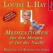 Meditationen für den Morgen und für die Nacht: Heilung für Körper und Seele