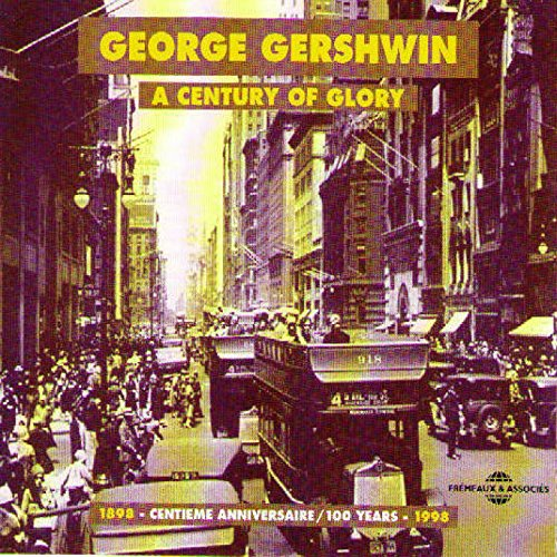 George Gershwin: A Century of ...