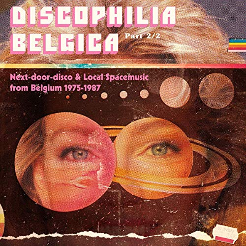 Discophilia Belgica: Next-Door-Disco & Local Spacemusic From Belgium 1975-1987, Vol. 2