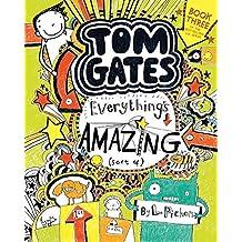 Tom Gates: Everything's Amazing (Sort Of) (Brilliant World of Tom Gates)